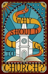 Why Should I Go to Church? (Pack of 25 Tracts)
