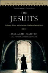 The Jesuits: The Society of Jesus & the Betrayal of the Roman Catholic Church