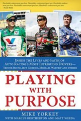 Playing with Purpose: NASCAR: Inside the Lives and Faith of Auto Racing's Most Intrguing Drivers - Slightly Imperfect