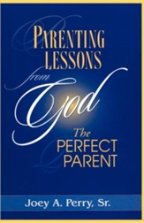 Parenting Lessons from God, the Perfect Parent
