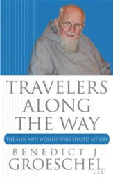 Travelers Along the Way: The Men and Women Who Shaped My Life