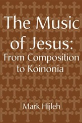 The Music of Jesus: From Composition to Koinonia