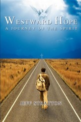 Westward Hope: A Journey of the Spirit