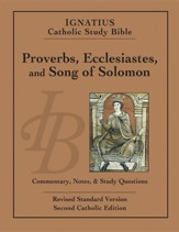 Ignatius Catholic Study Bible: Proverbs, Ecclesiastes, and Song of Solomon