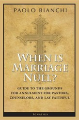 When is Marriage Null?: Guide to the Grounds of Martrimonial Nulity for Pastors, Counselors and Lay Faithful