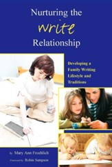 Nurturing the Write Relationship: Developing a Family Writing Lifestyle and Traditions