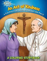 Brother Francis Presents An Act of Kindness, Pope Saint John Paul II Coloring Book
