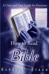 How to Read the Bible: A Clear and Easy Guide for Everyone