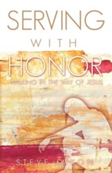 Serving with Honor: Walking in the Way of Jesus