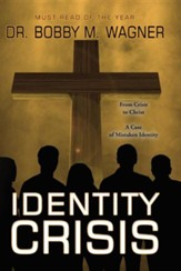 Identity Crisis: From Crisis to Christ, a Case of Mistaken Identity