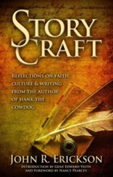 Story Craft: Reflections on Faith, Culture, and Writing from the Author of Hank the Cowdog