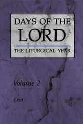 The Days of the LORD: The Liturgical Year, V2, Lent