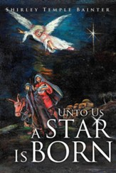 Unto Us a Star Is Born