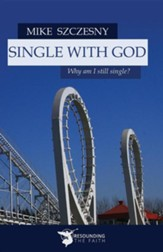 Single with God: Why Am I Still Single?