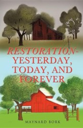Restoration - Yesterday, Today, and Forever