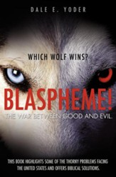 Blaspheme! the War Between Good and Evil. Which Wolf Wins?