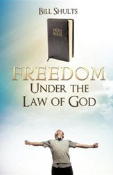 Freedom Under the Law of God