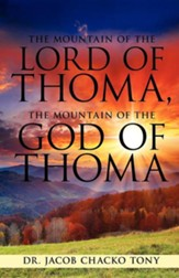 The Mountain of the Lord of Thoma, the Mountain of the God of Thoma