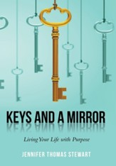 Keys and a Mirror: Living Your Life with Purpose