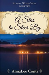 A Star to Steer By: Alaskan Waters Series Book Two