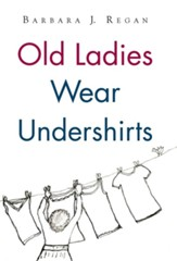 Old Ladies Wear Undershirts