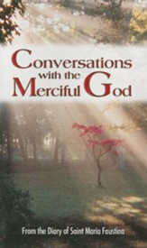 Conversations with the Merciful God: From the Diary of Saint Maria Faustina
