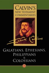 Calvin's New Testament Commentaries, Volume 11 (Galatians-Colossians)