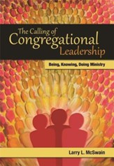 The Calling of Congregational Leadership: Being, Knowing, Doing MinistryNew Edition - Slightly Imperfect