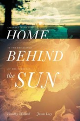Home Behind the Sun: Connect with God in the Brilliance of the Everyday