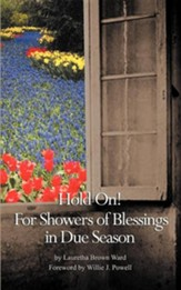 Hold on: For Showers of Blessings in Due Season; Passages for Reflections and Inspirational Poetry