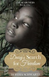 Daisy's Search for Freedom: The Searchers, Book One