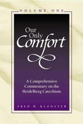 Our Only Comfort / 2 Volume Set: A Comprehensive Commentary on the Heidelberg Catechism