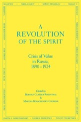 A Revolution of the Spirit: Crisis of Value in Russia, 1890-1924, Edition 0002
