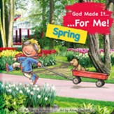 God Made It for Me - Seasons - Spring: Child's Prayers of Thankfulness for the Things They Love Best about Spring