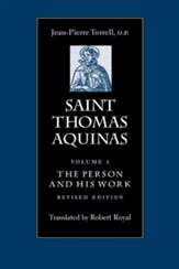 Saint Thomas Aquinas V1: The Person and His Work Rev Edition