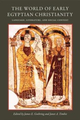 The World of Early Egyptian Christianity: Language, Literature, and Social Context
