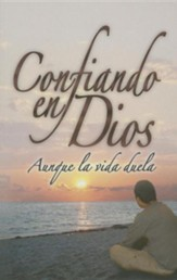 Confiando En Dios Aunque La Vida Duela (Trust in God Even When Life Hurts)
