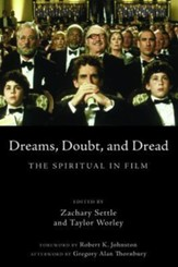 Dreams, Doubt, and Dread: The Spiritual in Film