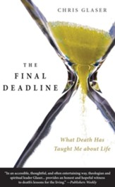 The Final Deadline: What Death Has Taught Me about Life - Slightly Imperfect