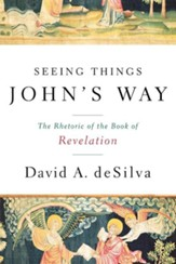 Seeing Things John's Way: The Rhetoric of the Book of Revelation