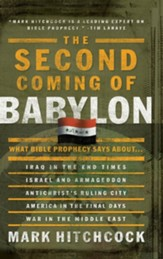 The Second Coming of Babylon: What the Bible Says About the End Times