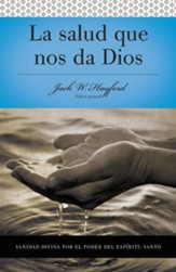 La Salud Que Nos Da Dios:Serie Vida En Plenitud, Divine Healing by the Power of the Holy Spirit