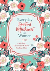 Everyday Spiritual Refreshment for Women: A 365-Day Devotional and Bible Reading Plan