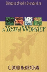 A Year of Wonder: Glimpses of God in Everyday Life