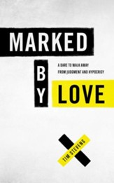 Marked by Love: It's the Only Thing That Matters