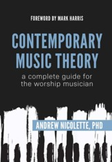 Contemporary Music Theory: A Complete Guide for the Worship Musician, Spiral Bound