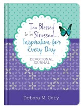 Too Blessed to be Stressed. . .Inspiration for Every Day Journal