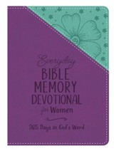 Everyday Bible Memory Devotional for Women: 365 Days in God's Word