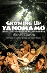 Growing Up Yanomamo: Missionary Adventures in the  Amazon Rainforest