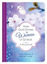 How God Grows a Woman of Grace: A Devotional